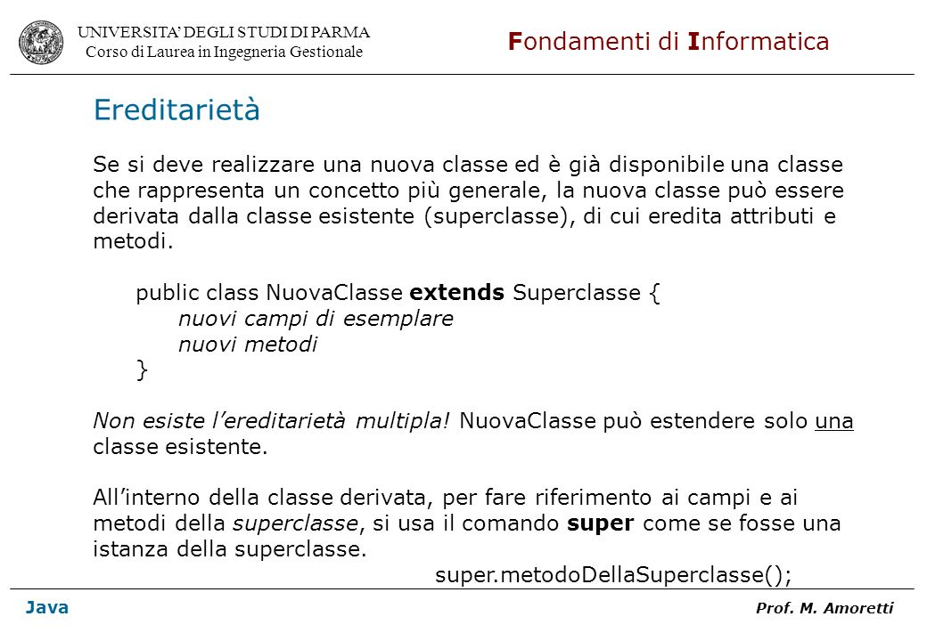 Ereditarietà Se si deve realizzare una nuova classe ed è già disponibile una classe.