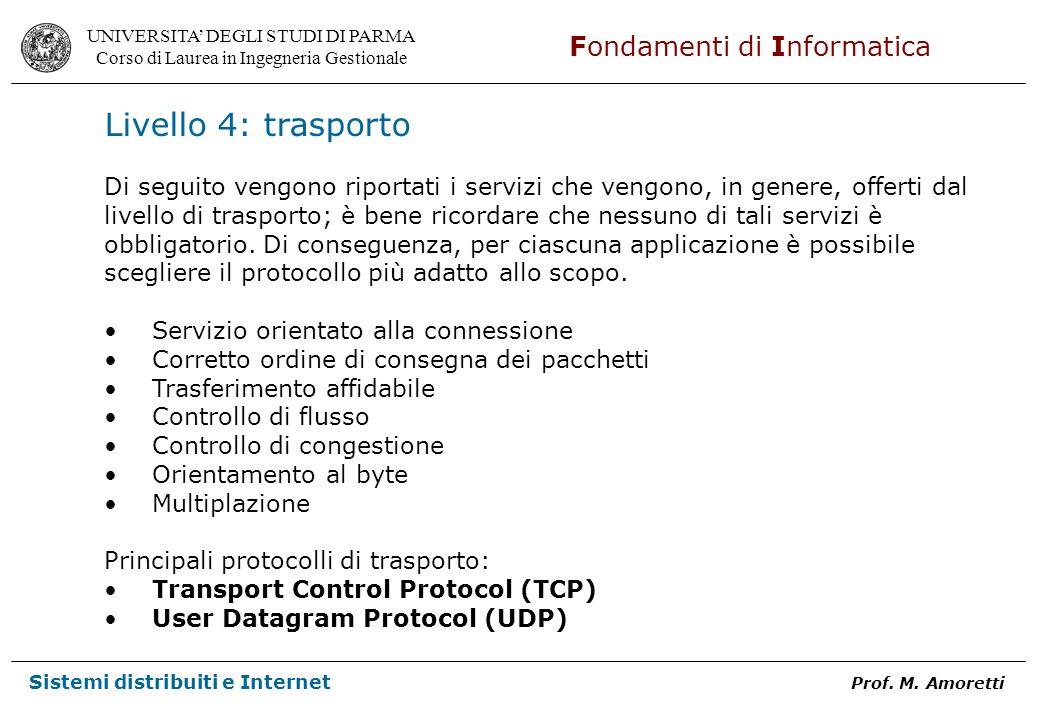 Livello 4: trasporto Di seguito vengono riportati i servizi che vengono, in genere, offerti dal.