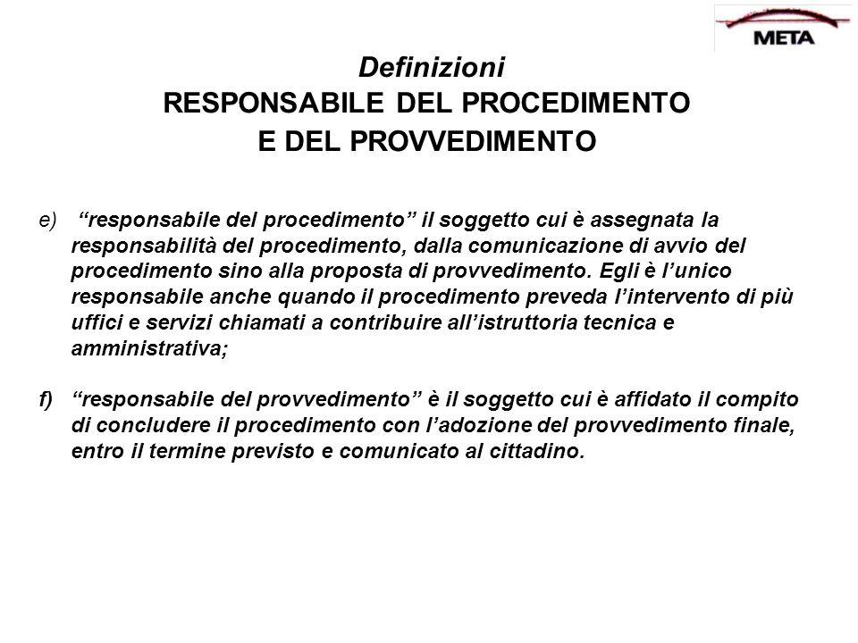Definizioni RESPONSABILE DEL PROCEDIMENTO E DEL PROVVEDIMENTO
