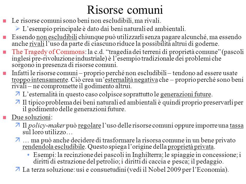 Risorse comuni Le risorse comuni sono beni non escludibili, ma rivali.