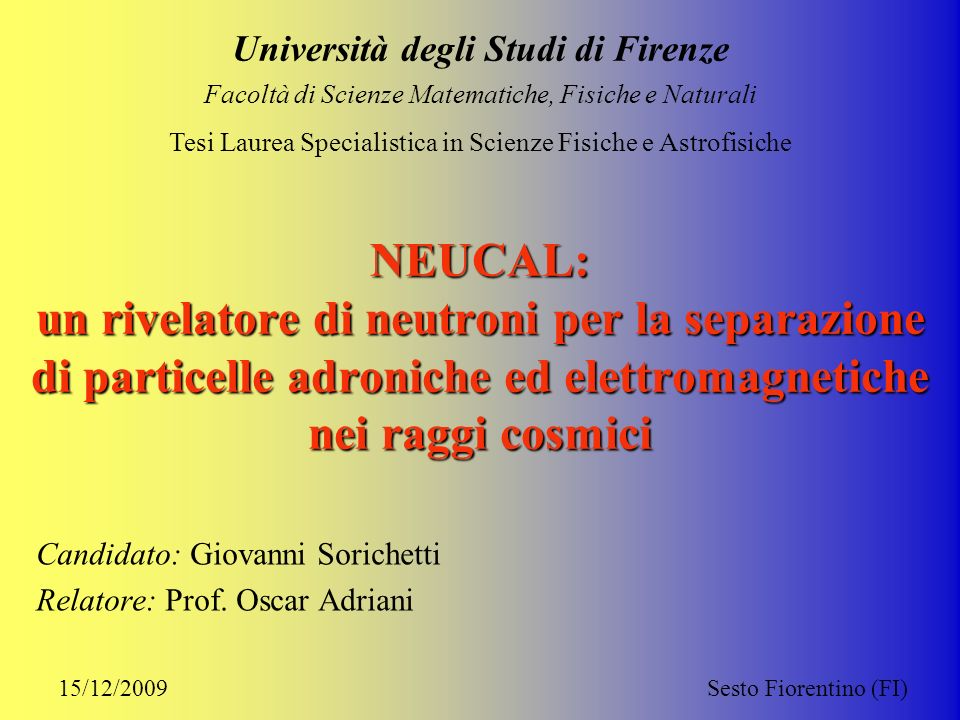 Candidato: Giovanni Sorichetti Relatore: Prof. Oscar Adriani