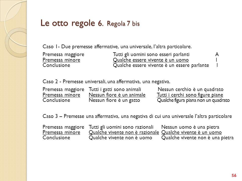 Le otto regole 6. Regola 7 bis