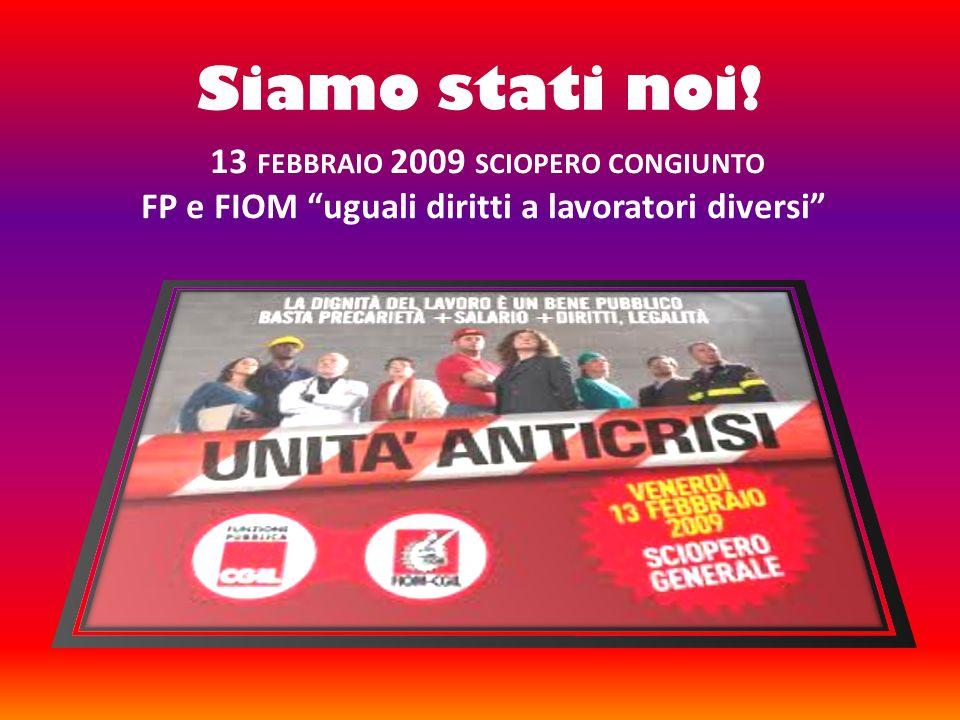 Siamo stati noi! 13 febbraio 2009 sciopero congiunto