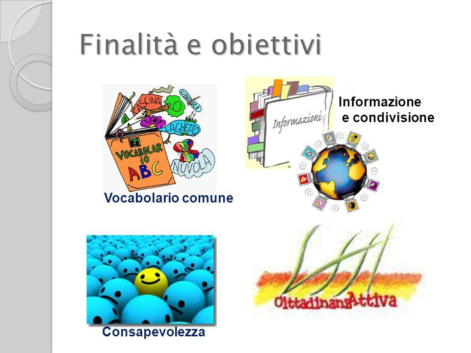 Finalità e obiettivi Informazione e condivisione Vocabolario comune