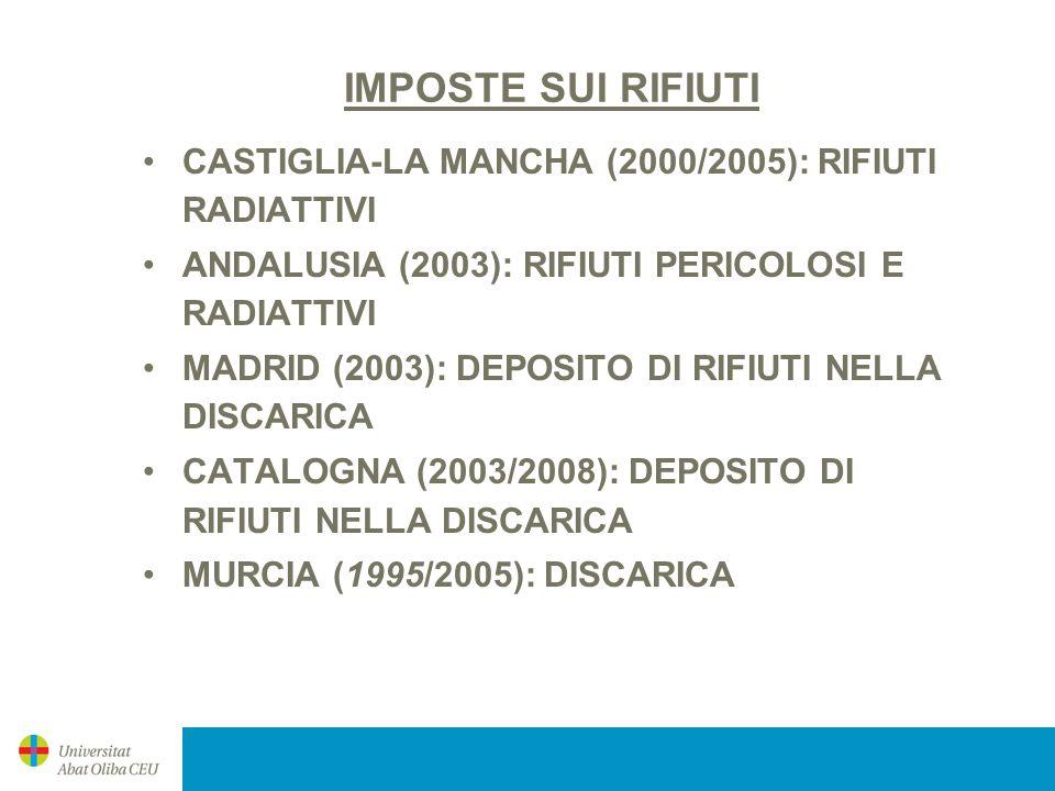 IMPOSTE SUI RIFIUTI CASTIGLIA-LA MANCHA (2000/2005): RIFIUTI RADIATTIVI. ANDALUSIA (2003): RIFIUTI PERICOLOSI E RADIATTIVI.