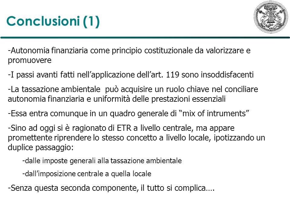 Conclusioni (1)Autonomia finanziaria come principio costituzionale da valorizzare e promuovere.