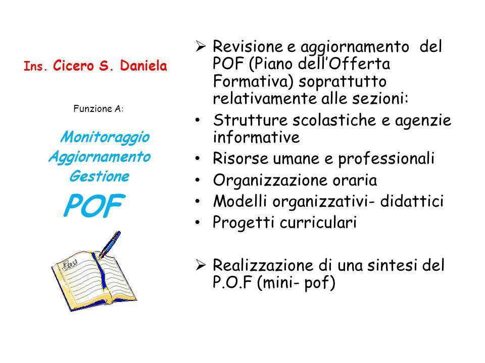 Revisione e aggiornamento del POF (Piano dell'Offerta Formativa) soprattutto relativamente alle sezioni: