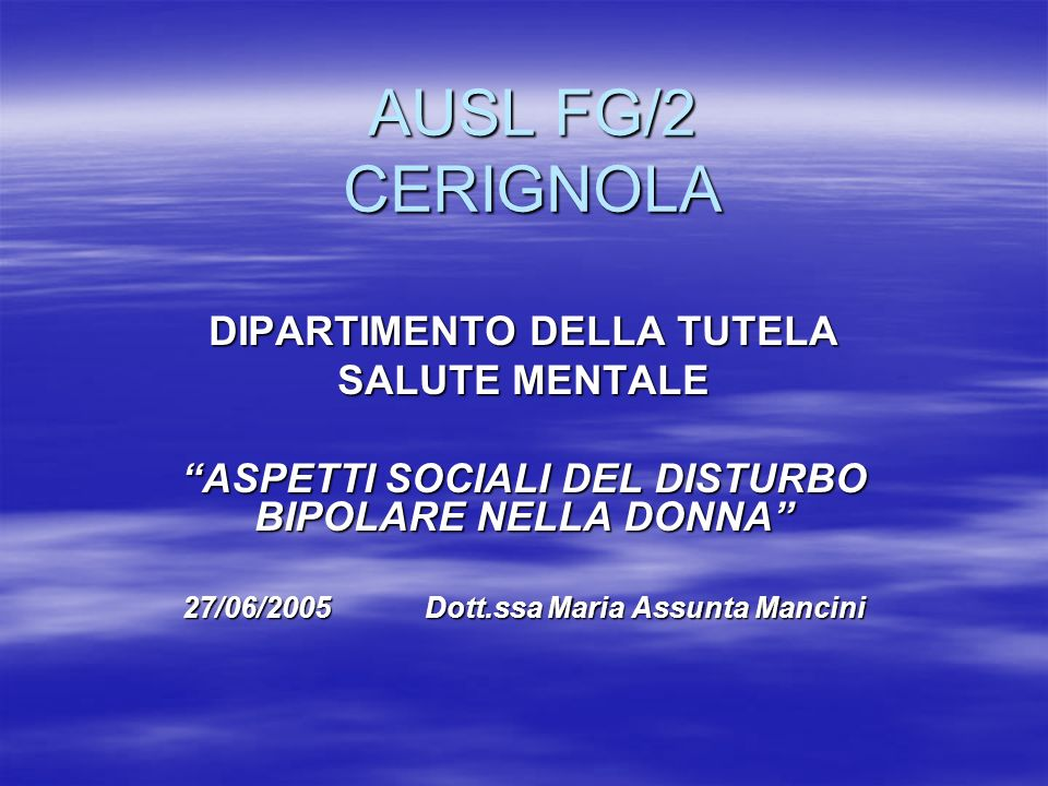 AUSL FG/2 CERIGNOLA DIPARTIMENTO DELLA TUTELA SALUTE MENTALE