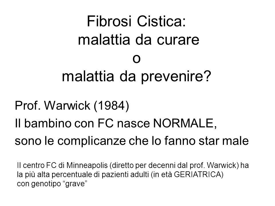 Fibrosi Cistica: malattia da curare o malattia da prevenire