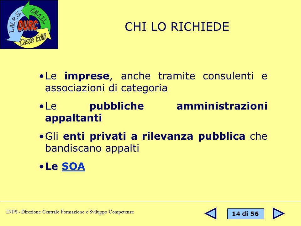 CHI LO RICHIEDE Le imprese, anche tramite consulenti e associazioni di categoria. Le pubbliche amministrazioni appaltanti.