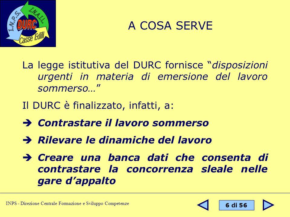 A COSA SERVE La legge istitutiva del DURC fornisce disposizioni urgenti in materia di emersione del lavoro sommerso…
