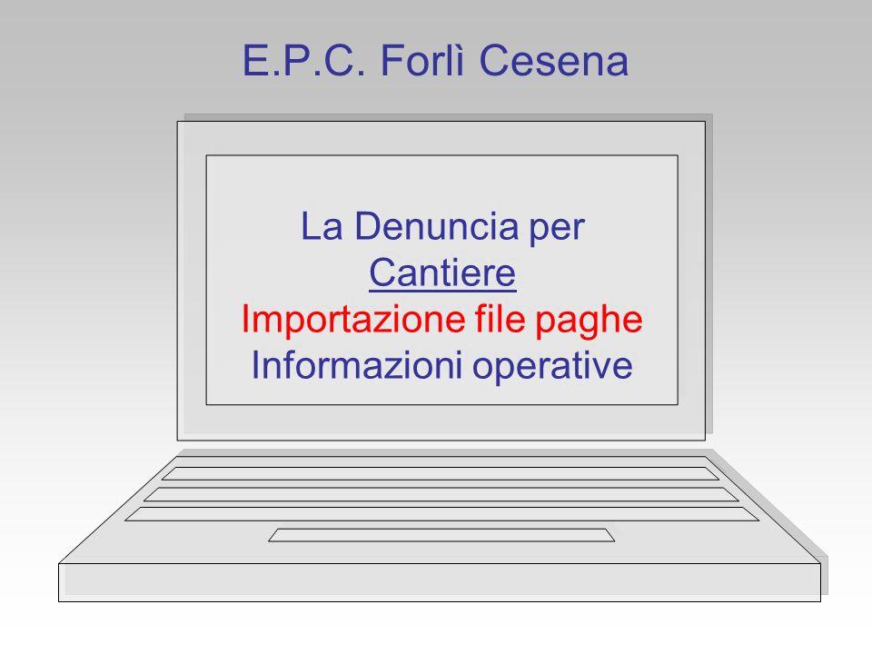 E.P.C. Forlì Cesena La Denuncia per Cantiere Importazione file paghe