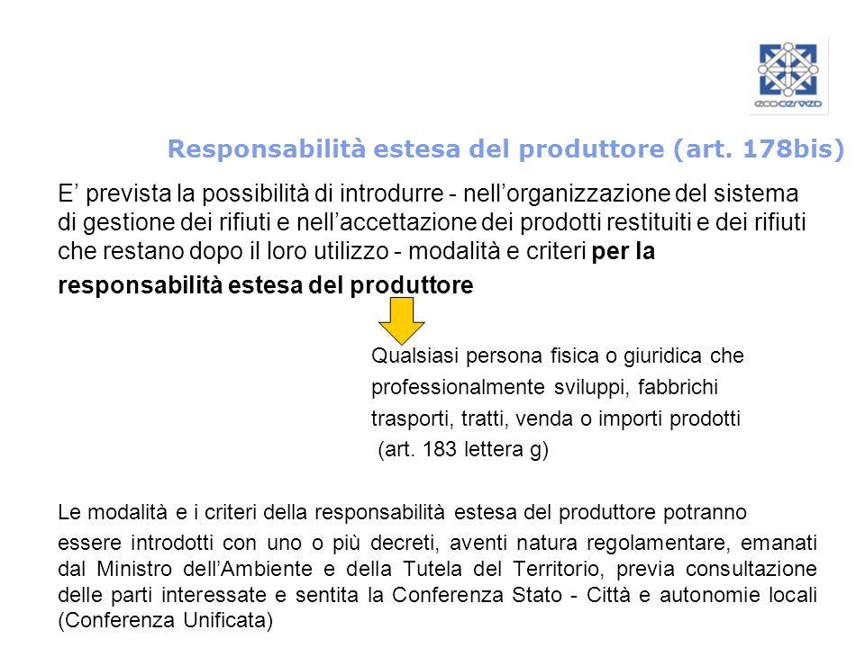 Responsabilità estesa del produttore (art. 178bis)