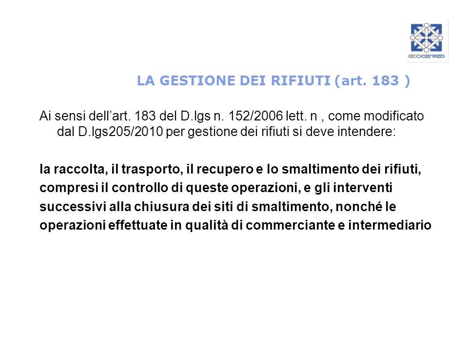 LA GESTIONE DEI RIFIUTI (art. 183 )