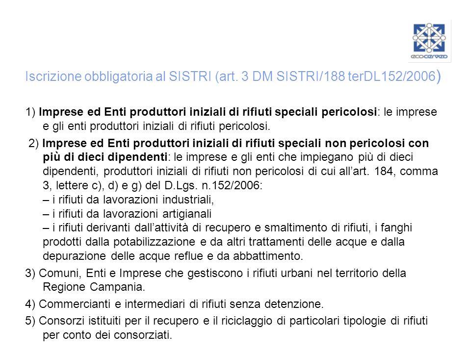Iscrizione obbligatoria al SISTRI (art. 3 DM SISTRI/188 terDL152/2006)