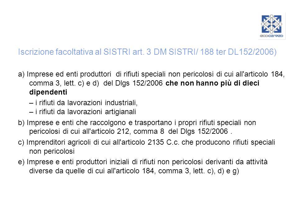 Iscrizione facoltativa al SISTRI art. 3 DM SISTRI/ 188 ter DL152/2006)