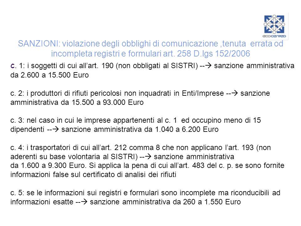 SANZIONI: violazione degli obblighi di comunicazione ,tenuta errata od incompleta registri e formulari art. 258 D.lgs 152/2006