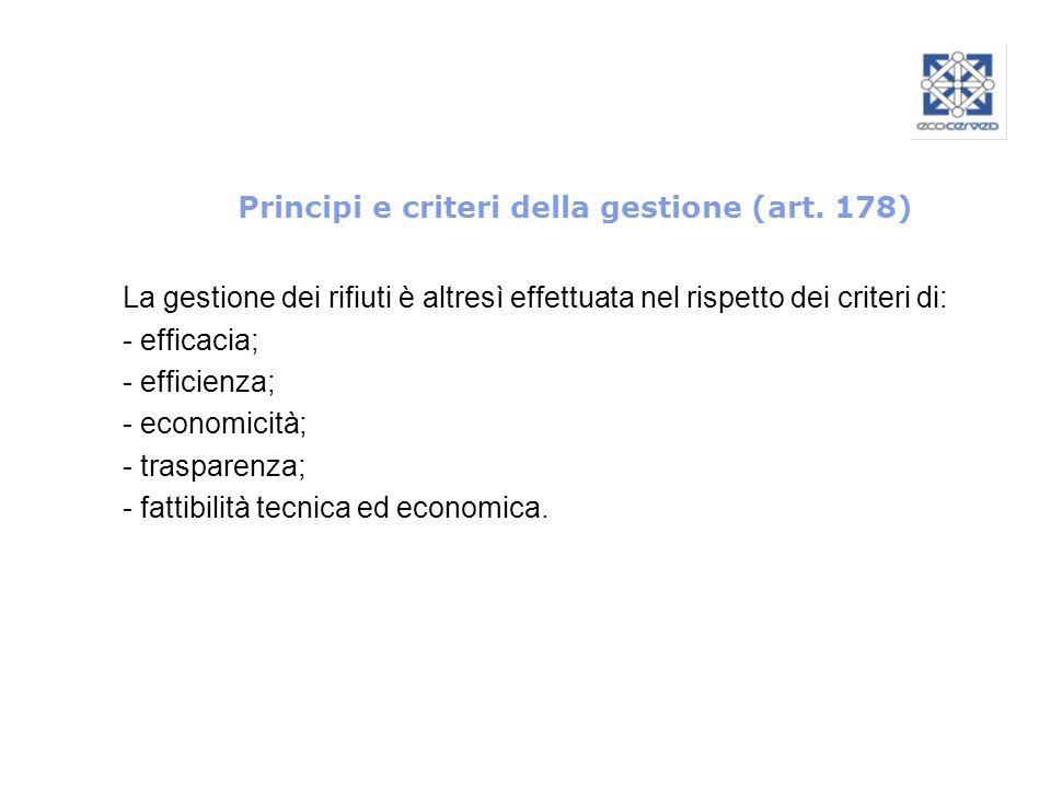 La gestione dei rifiuti è altresì effettuata nel rispetto dei criteri di: