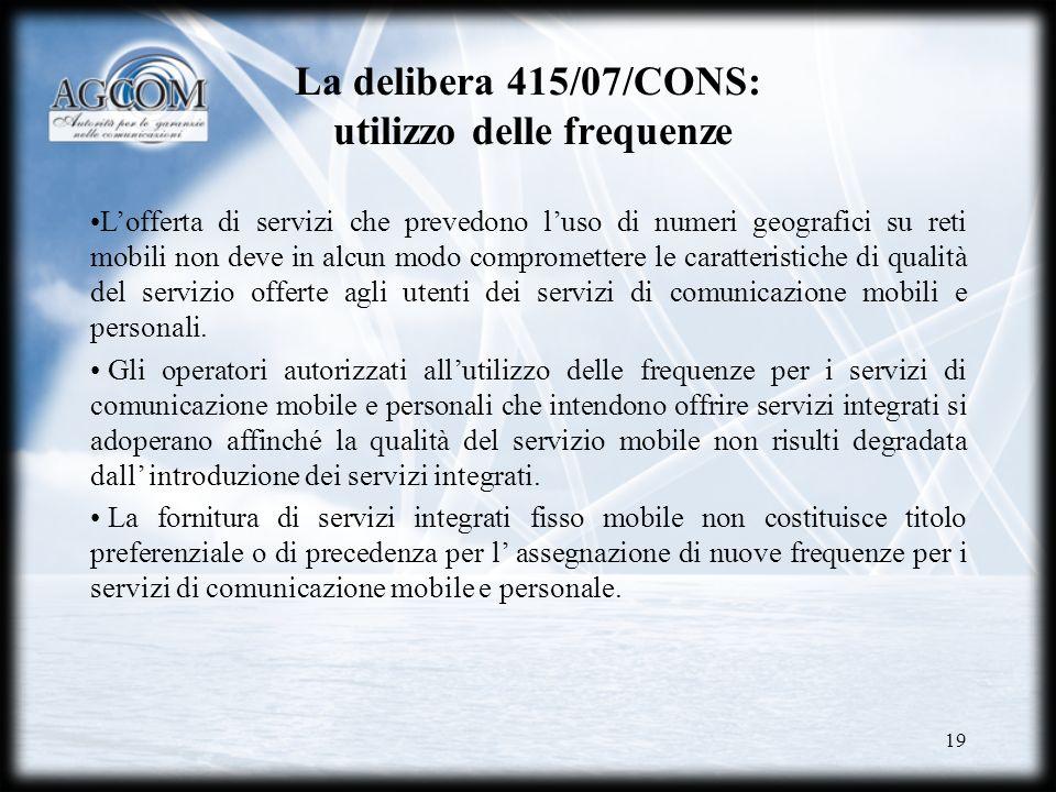 La delibera 415/07/CONS: utilizzo delle frequenze