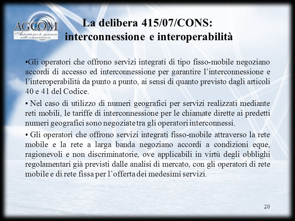 La delibera 415/07/CONS: interconnessione e interoperabilità