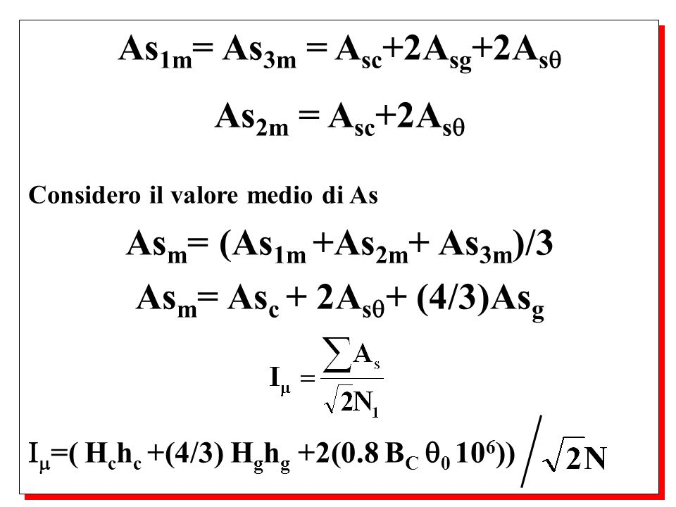 As1m= As3m = Asc+2Asg+2As As2m = Asc+2As Asm= (As1m +As2m+ As3m)/3
