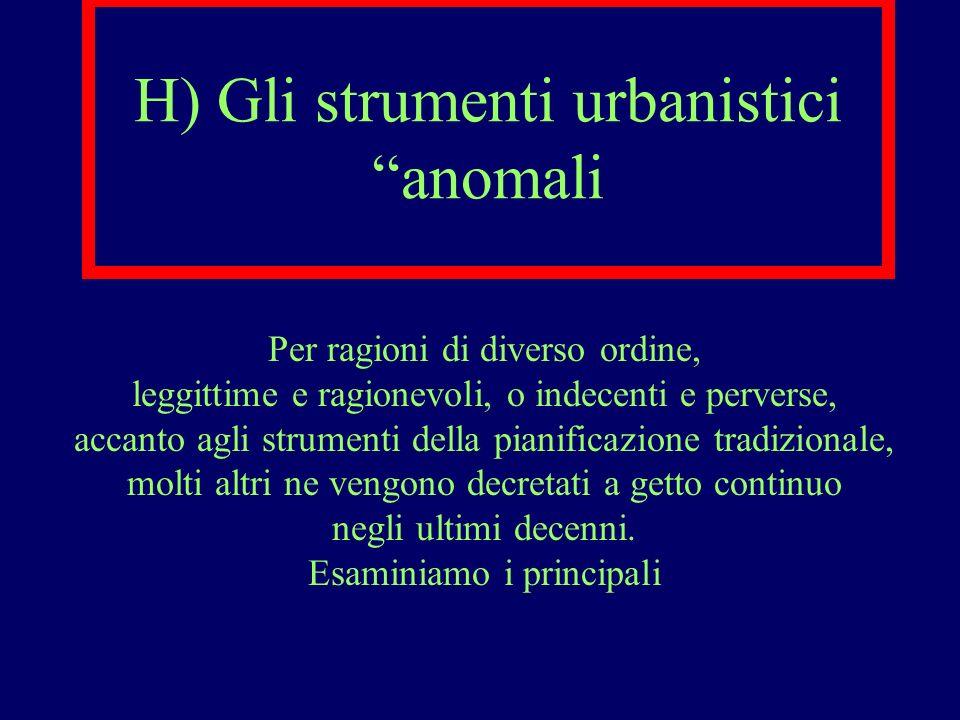 H) Gli strumenti urbanistici anomali