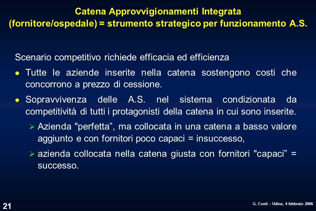 Catena Approvvigionamenti Integrata (fornitore/ospedale) = strumento strategico per funzionamento A.S.