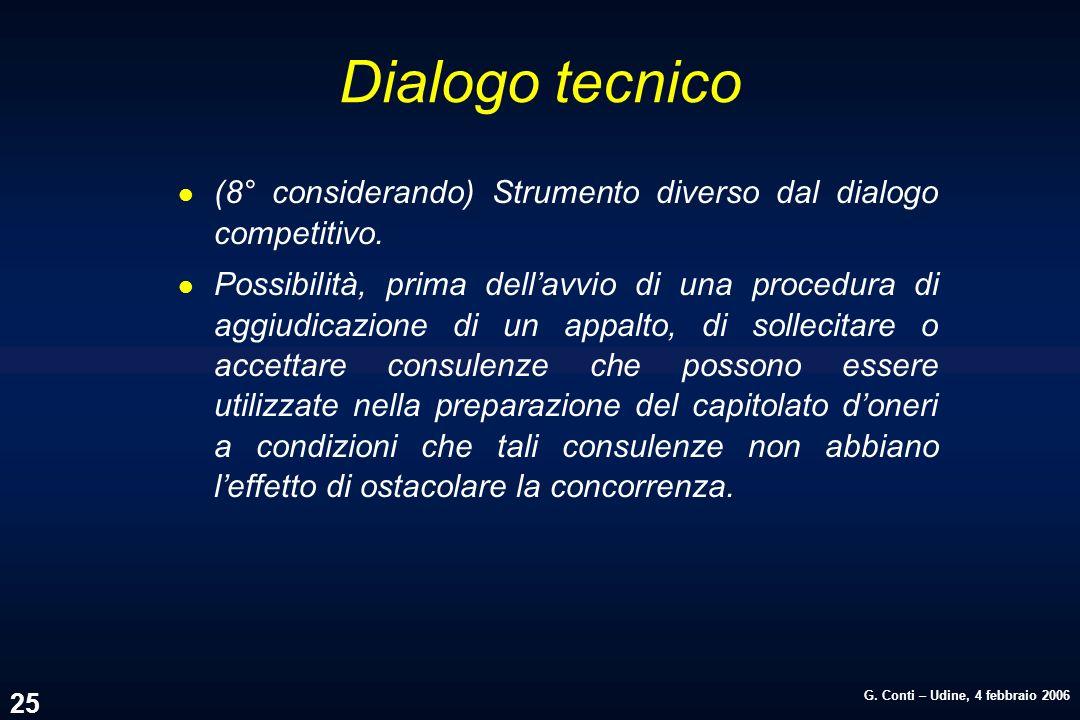 Dialogo tecnico (8° considerando) Strumento diverso dal dialogo competitivo.