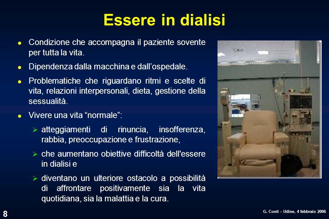 Essere in dialisi Condizione che accompagna il paziente sovente per tutta la vita. Dipendenza dalla macchina e dall'ospedale.