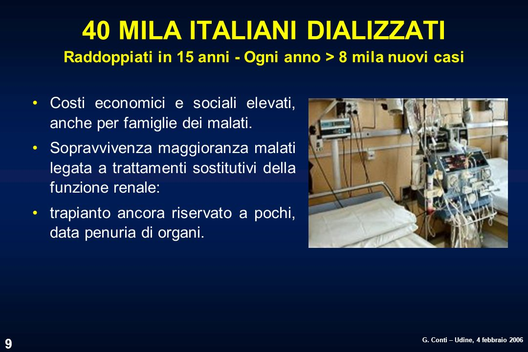 40 MILA ITALIANI DIALIZZATI Raddoppiati in 15 anni - Ogni anno > 8 mila nuovi casi