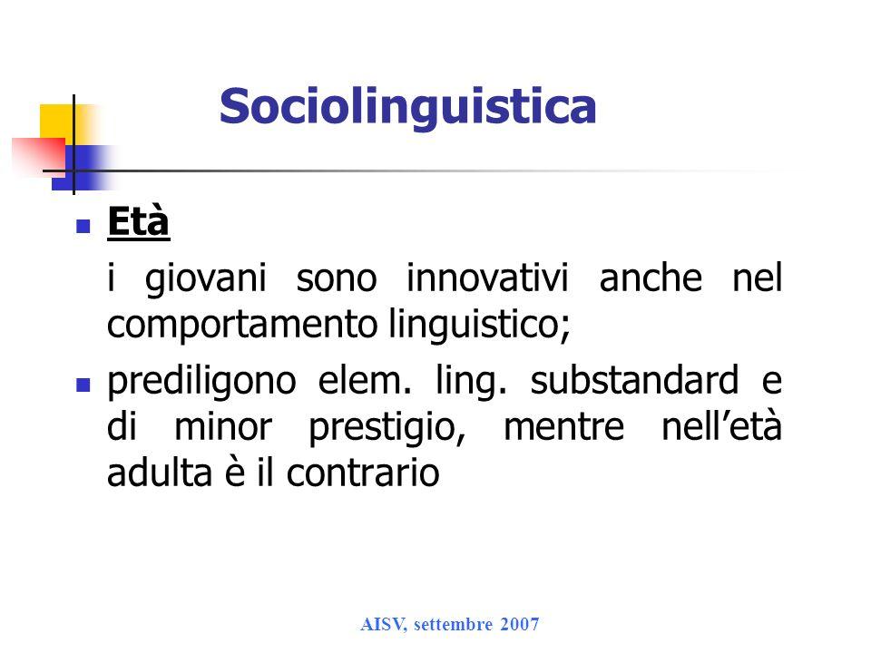 SociolinguisticaEtà. i giovani sono innovativi anche nel comportamento linguistico;