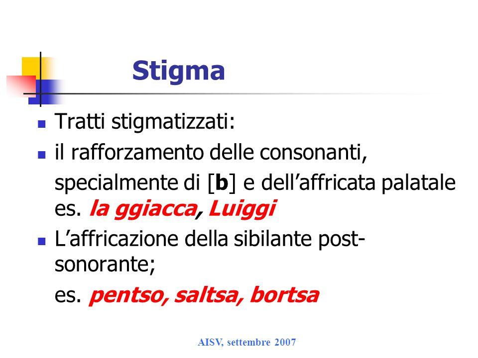 Stigma Tratti stigmatizzati: il rafforzamento delle consonanti,