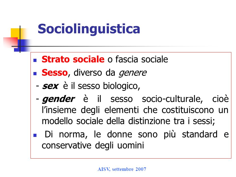 Sociolinguistica Strato sociale o fascia sociale
