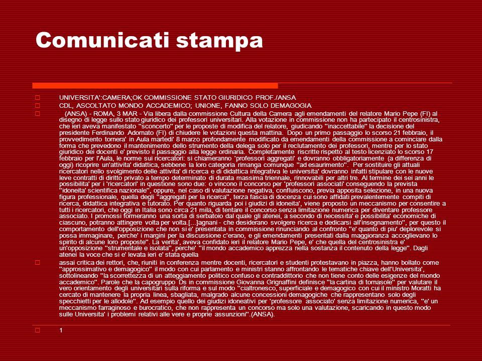 Comunicati stampa UNIVERSITA :CAMERA;OK COMMISSIONE STATO GIURIDICO PROF./ANSA. CDL, ASCOLTATO MONDO ACCADEMICO; UNIONE, FANNO SOLO DEMAGOGIA.