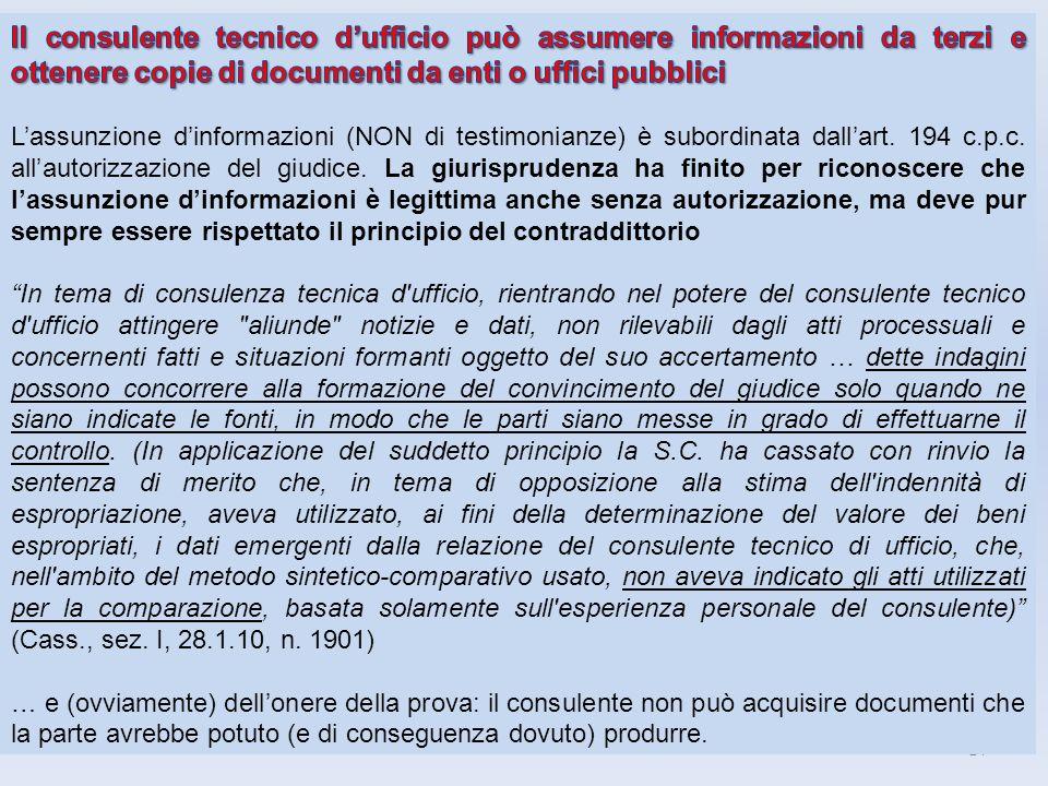 Il consulente tecnico d'ufficio può assumere informazioni da terzi e ottenere copie di documenti da enti o uffici pubblici