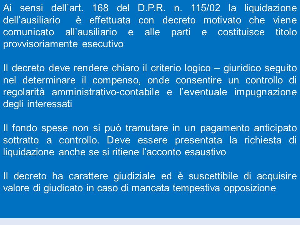 Ai sensi dell'art. 168 del D. P. R. n