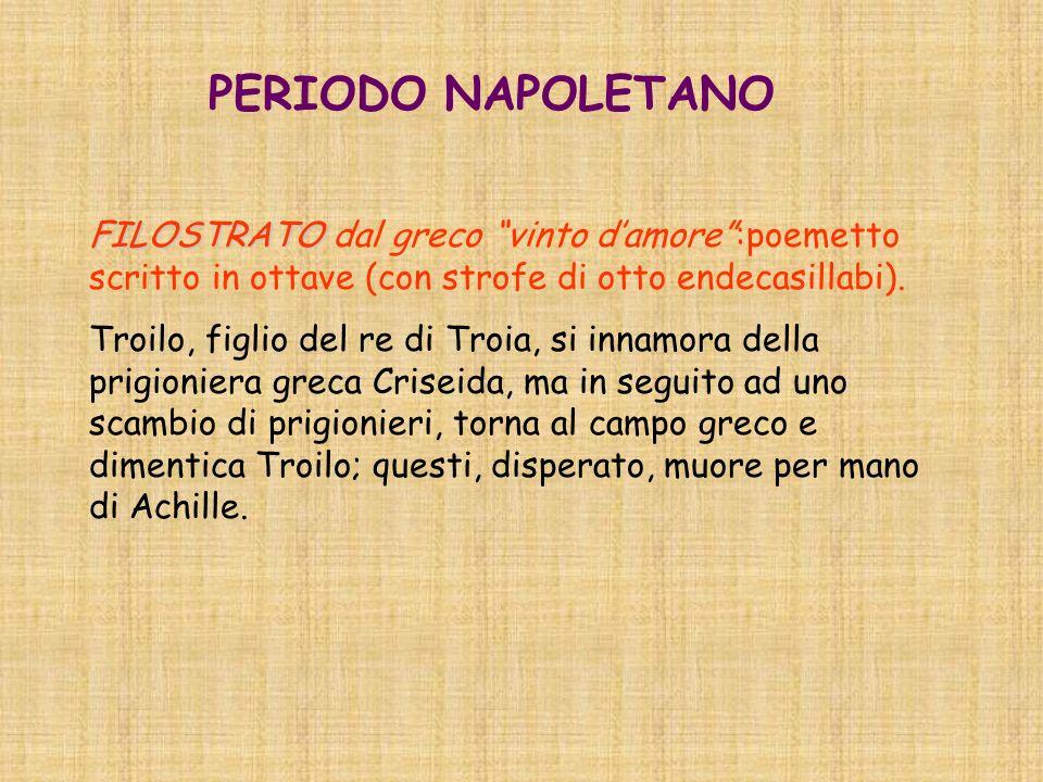 PERIODO NAPOLETANO FILOSTRATO dal greco vinto d'amore :poemetto scritto in ottave (con strofe di otto endecasillabi).