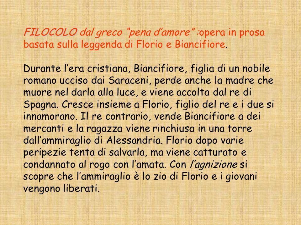 FILOCOLO dal greco pena d'amore :opera in prosa basata sulla leggenda di Florio e Biancifiore.
