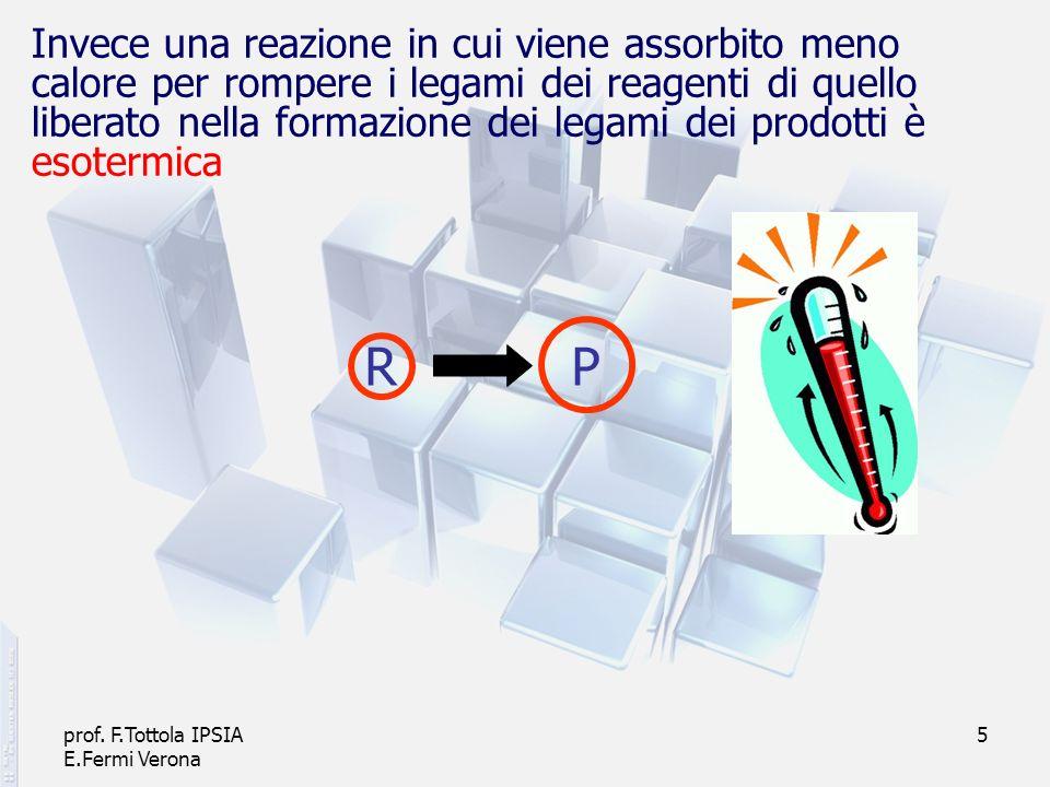 Invece una reazione in cui viene assorbito meno calore per rompere i legami dei reagenti di quello liberato nella formazione dei legami dei prodotti è esotermica