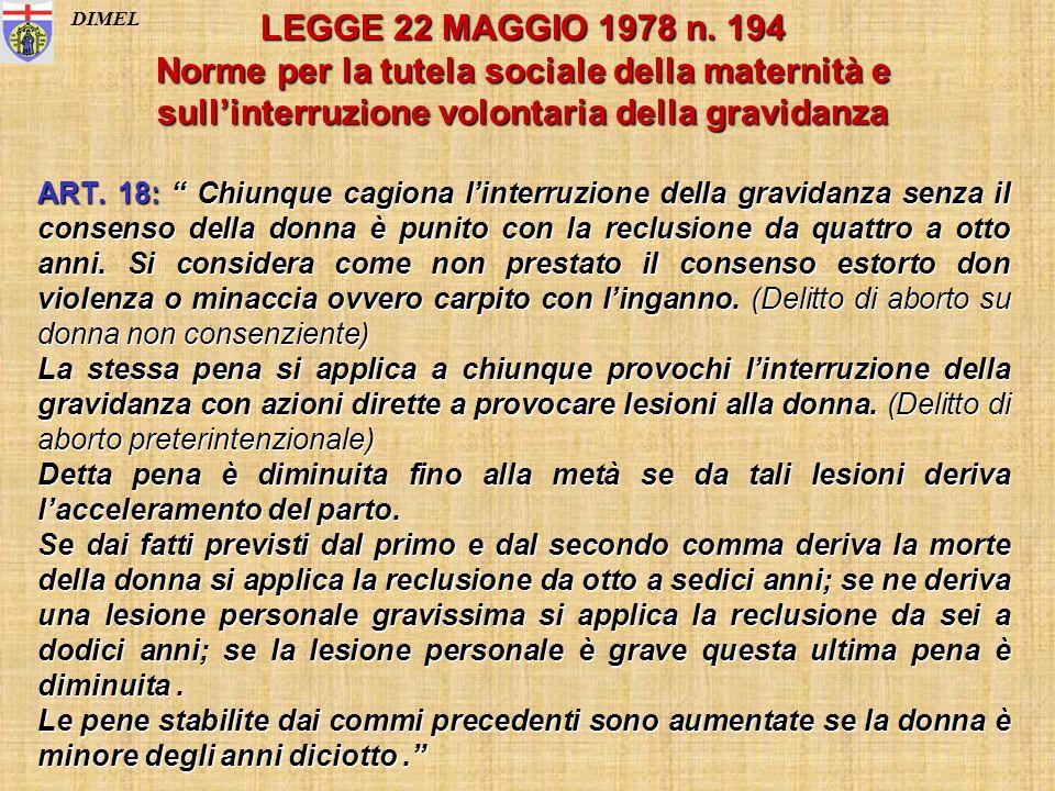 LEGGE 22 MAGGIO 1978 n. 194 Norme per la tutela sociale della maternità e sull'interruzione volontaria della gravidanza.