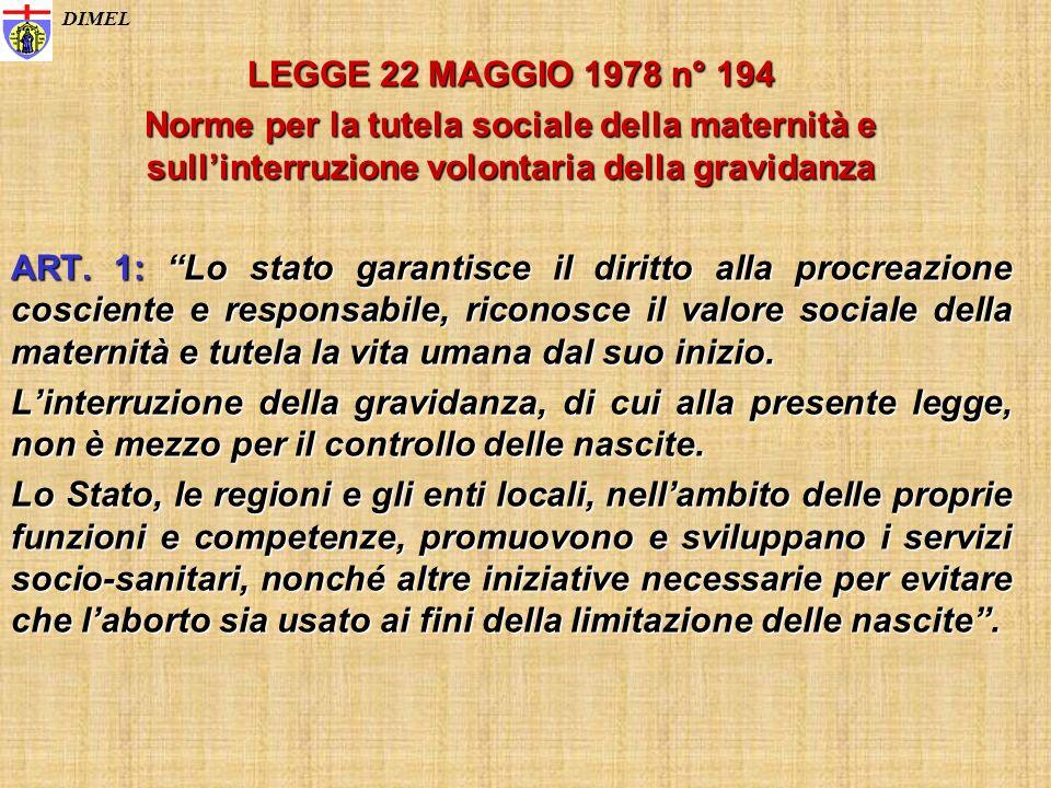 DIMEL LEGGE 22 MAGGIO 1978 n° 194. Norme per la tutela sociale della maternità e sull'interruzione volontaria della gravidanza.