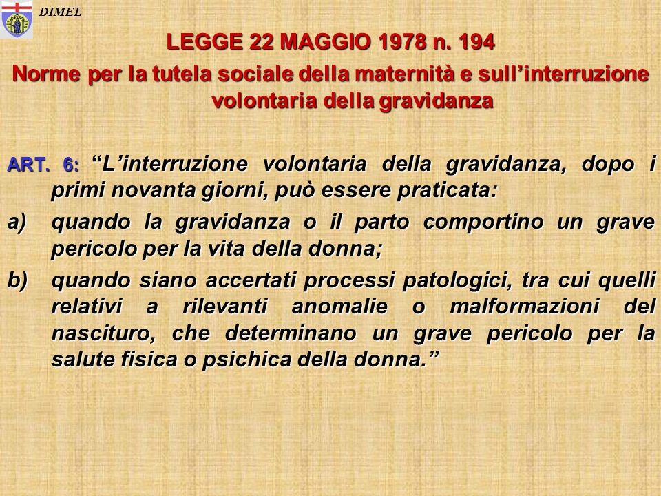 DIMEL LEGGE 22 MAGGIO 1978 n. 194. Norme per la tutela sociale della maternità e sull'interruzione volontaria della gravidanza.