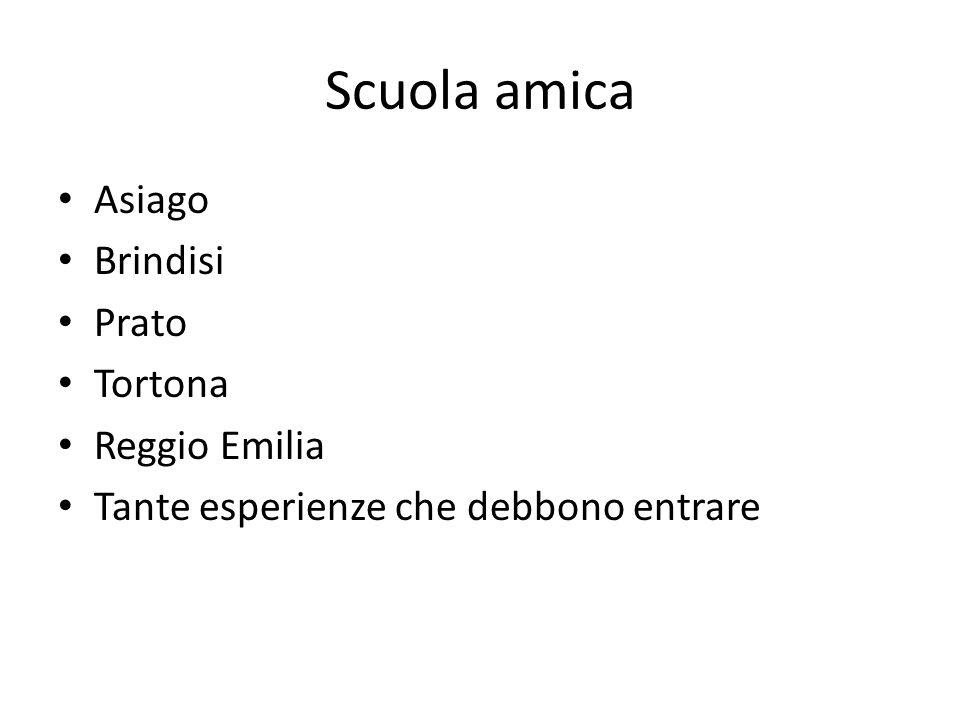 Scuola amica Asiago Brindisi Prato Tortona Reggio Emilia