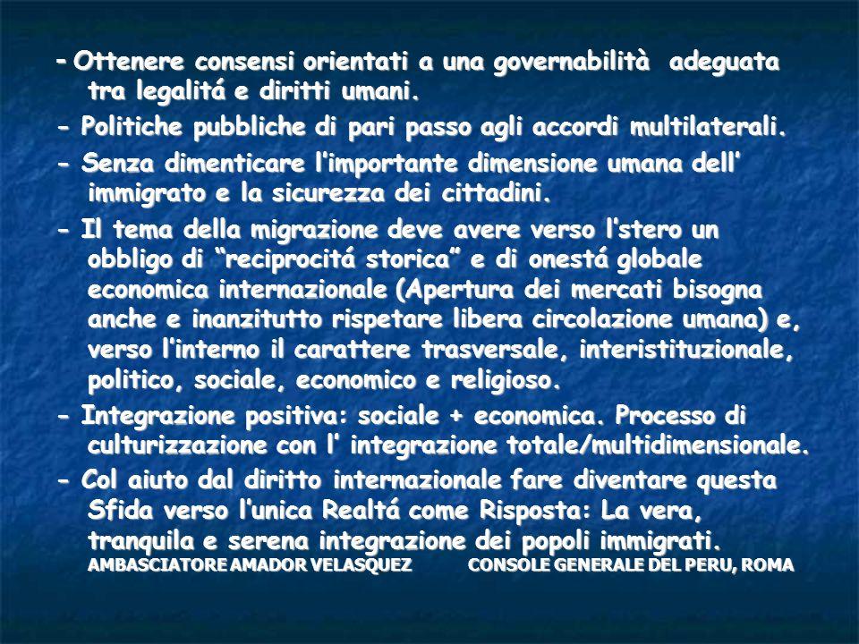 - Ottenere consensi orientati a una governabilità adeguata tra legalitá e diritti umani.