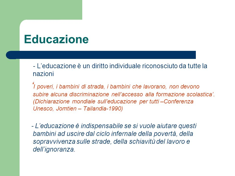 Educazione - L'educazione è un diritto individuale riconosciuto da tutte la nazioni.