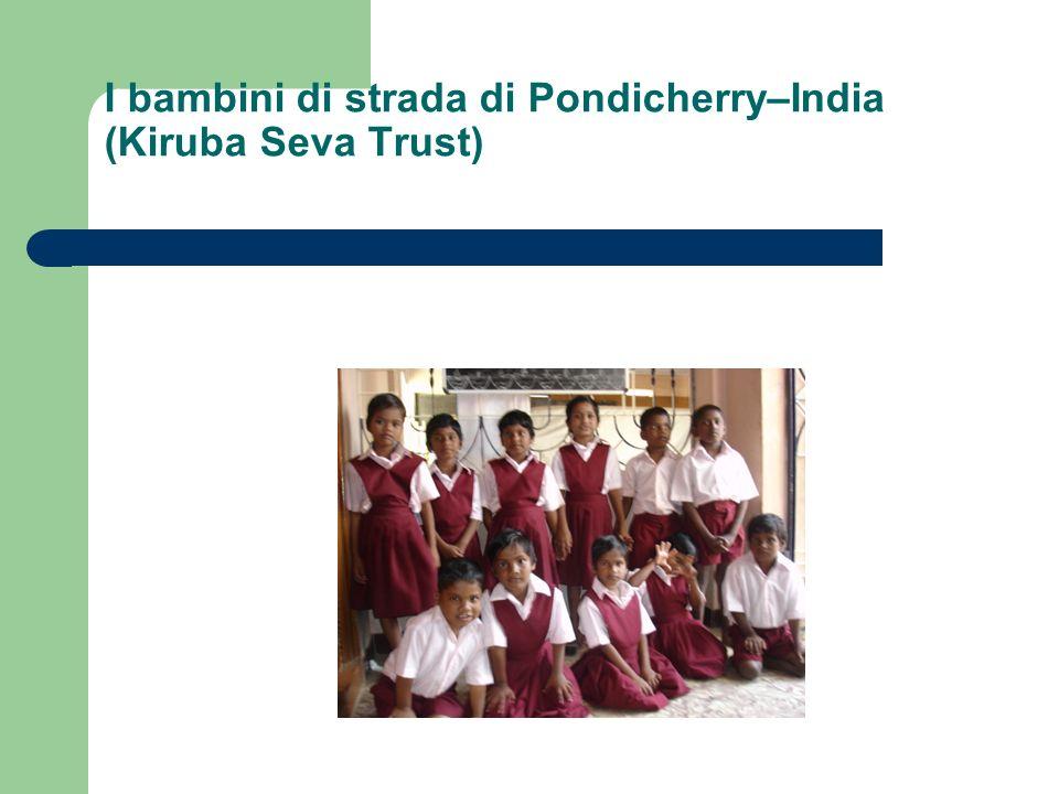 I bambini di strada di Pondicherry–India (Kiruba Seva Trust)