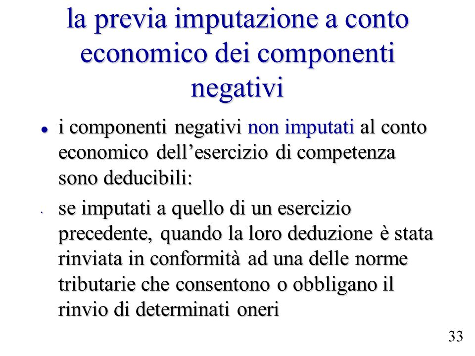 la previa imputazione a conto economico dei componenti negativi