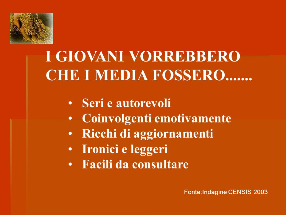 I GIOVANI VORREBBERO CHE I MEDIA FOSSERO.......