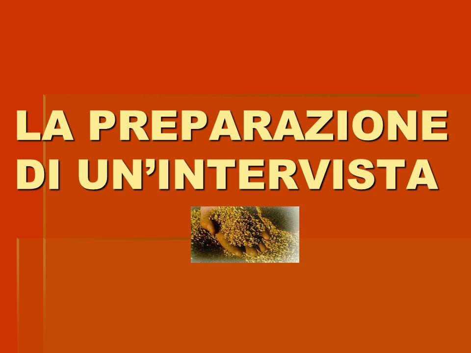LA PREPARAZIONE DI UN'INTERVISTA