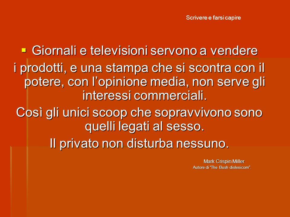 Giornali e televisioni servono a vendere